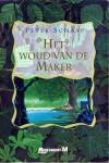 Het Woud Van De Maker - Peter Schaap