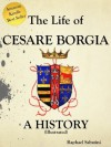 The Life of Cesare Borgia (Illustrated) - Raphael Sabatini