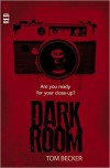 Dark Room - Tom Becker