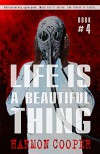 Life is a Beautiful Thing: (Book Four) (Cyberpunk Science Fiction Series) - Harmon Cooper