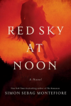 Red Sky at Noon: A Novel - Simon Sebag Montefiore