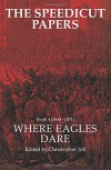 The Speedicut Papers Book 4 (1865-1871): Where Eagles Dare - Christopher Joll