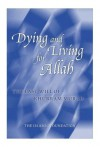 Dying And Living For Allah - Khurram Murad