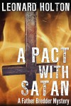 A Pact With Satan (The Father Bredder Mysteries Book 2) - Leonard Holton