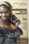 Monique and the Mango Rains: Two Years with a Midwife in Mali - Kris Holloway, John Bidwell