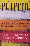 Pulpito: An Introduction to Hispanic Preaching - Justo L. González
