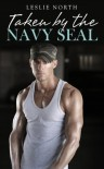 Taken By The Navy Seal (Part 2) (Owned By The Navy Seal) - Leslie North