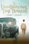 The Unintentional Time Traveler (Time Guardians Book 1) - Everett Maroon