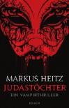 Judas 3: Judastöchter - Markus Heitz