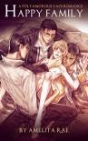 Happy Family: A Polyamorous Yaoi Romance - Amelita Rae