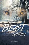 The Beast Within by Julie Evans (2016-03-31) - Julie Evans
