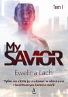 My Savior. Tom I - Ewelina Lach
