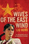 Wives Of The East Wind - Liu Hong