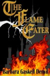 The Flame Eater - Ms Barbara Gaskell Denvil