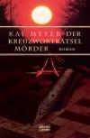 Der Kreuzworträtselmörder. - Kai Meyer