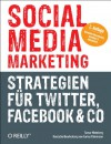 Social Media Marketing - Strategien Fr Twitter, Facebook & Co. - Tamar Weinberg, Corina Pahrmann