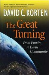 The Great Turning: From Empire to Earth Community - David C. Korten