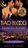 Shameless Playboy (Bad Blood Collection) - Caitlin Crews