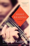 Sight Reading: A Novel - Daphne Kalotay