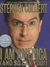 I am America (And So Can You!) - Peter Grosz, Rob Dubbin, Eric Drydale, Michael Brumm, Allison Silverman, Tom Purcell, Frank Lesser, Laura Krafft, Jay Katsir, Richard Dahm, Glenn Eichler, Peter Gwinn, Paul Dinello, Stephen Colbert