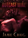 Outcast Mine - Jamie Craig