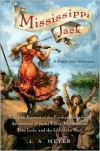 Mississippi Jack: Being an Account of the Further Waterborne Adventures of Jacky Faber, Midshipman, Fine Lady, and the Lily of the West (Bloody Jack Adventure Series #5) -
