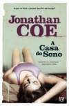 A Casa do Sono - Jonathan Coe