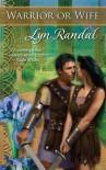 Warrior Or Wife - Lyn Randal