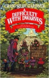 A Difficulty with Dwarves - Craig Shaw Gardner
