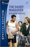 The Daddy Makeover - RaeAnne Thayne