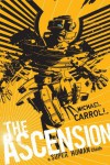 The Ascension: A Super Human Clash: A Super Human Clash - Michael Carroll