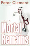 Mortal Remains - Peter Clement