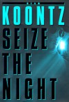 Seize the Night - Keith Szarabajka, Dean Koontz