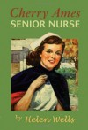Cherry Ames, Senior Nurse - Helen Wells