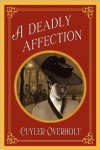 A Deadly Affection - Cuyler Overholt