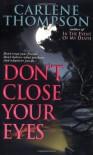 Don't Close Your Eyes - Carlene Thompson