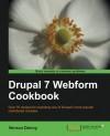 Drupal 7 Webform Cookbook - Douglas Vernon Denny