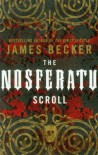 The Nosferatu Scroll  - James Becker
