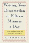 Write Your Dissertation in Fifteen Minutes a Day - Joan Bolker