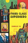 Third Class Superhero - Charles Yu