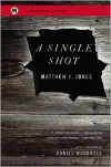 A Single Shot - Matthew F. Jones