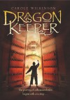 Dragon Keeper - Carole Wilkinson