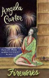 Fireworks: Nine Profane Pieces - Angela Carter