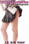 Teenage Slut #1: Schoolgirl's Detention (Teacher/Student Risky Sex) - J.M. Keep