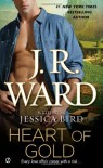 Heart of Gold - Jessica Bird, J.R. Ward