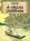 A Orelha Quebrada  - Hergé