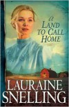 A Land to Call Home - Lauraine Snelling