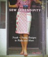 Sew Serendipity: Fresh and Pretty Designs to Make and Wear - Kay Whitt