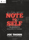 Note to Self: The Discipline of Preaching to Yourself (Re:Lit) - Joe Thorn