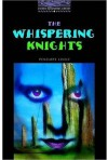 The Whispering Knights: 1400 Headwords (Oxford Bookworms Library) - Clare West, Penelope Lively
